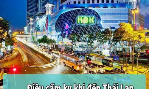Ghi nhớ những điều cấm kỵ nhất khi đến du lịch ở Thái Lan